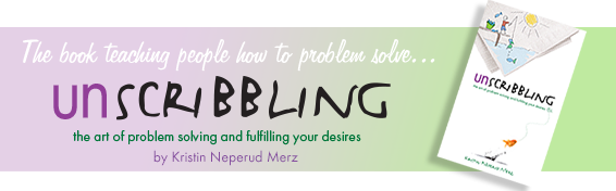 Unscribbling, the art of problem solving and fulfilling your desires