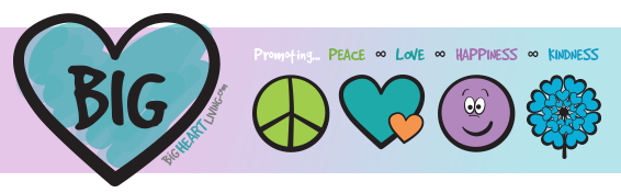 Big Heart Living - Promoting Peace, Love, happiness, and kindness