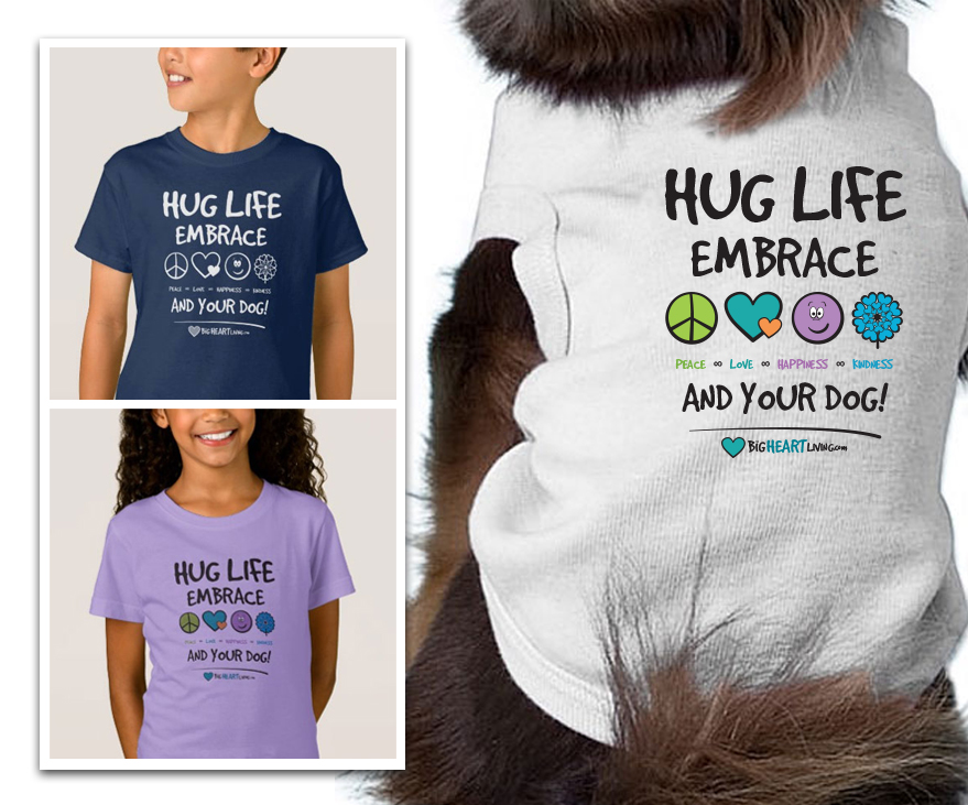 T-shirt Design - Hug Life - Embrace Peace, Love, Happiness, kindness - and your dog
